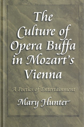 The Culture of Opera Buffa in Mozart's Vienna: A Poetics of Entertainment