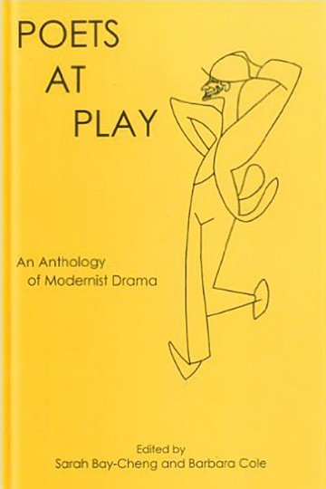 Poets at Play: An Anthology of Modernist Drama