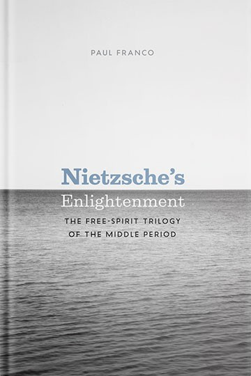 Nietzsche's Enlightenment: The Free-Spirit Trilogy of the Middle Period