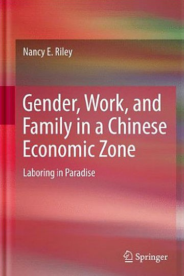 Laboring in Paradise: Gender, Work, and Family in a Chinese Economic Zone