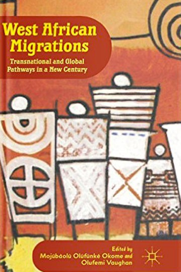West African Migrations  Transnational and Global Pathways in a New Century