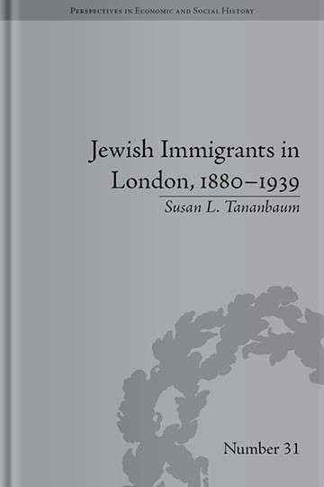 Jewish Immigrants in London, 1880–1939