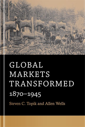 Global Markets Transformed: 1870-1945