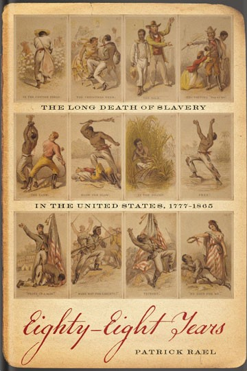 Eighty-Eight Years:  The Long Death of Slavery in the United States, 1777-1865
