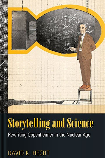 Storytelling and Science  Rewriting Oppenheimer in the Nuclear Age