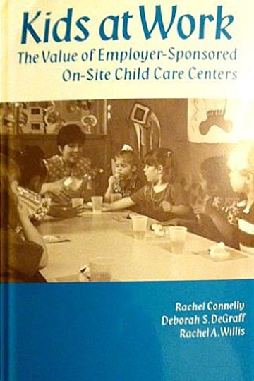 Kids at Work: The Value of Employer-Sponsored On-Site Child Care Centers