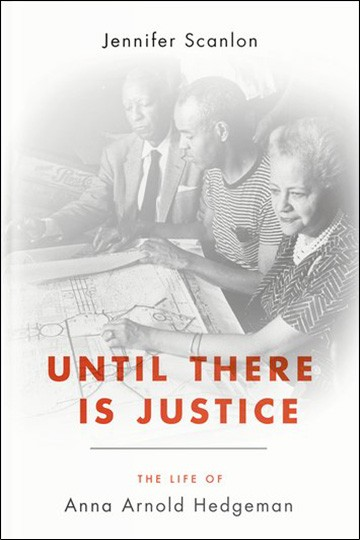Until There Is Justice – The Life of Anna Arnold Hedgeman