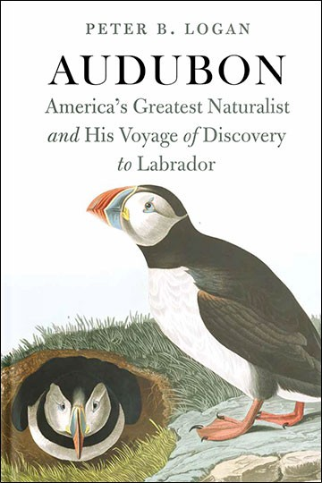 Audubon: America's Greatest Naturalist and His Voyage of Discovery to Labrador