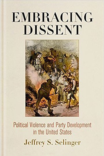 Embracing Dissent: Political Violence and Party Development in the United States