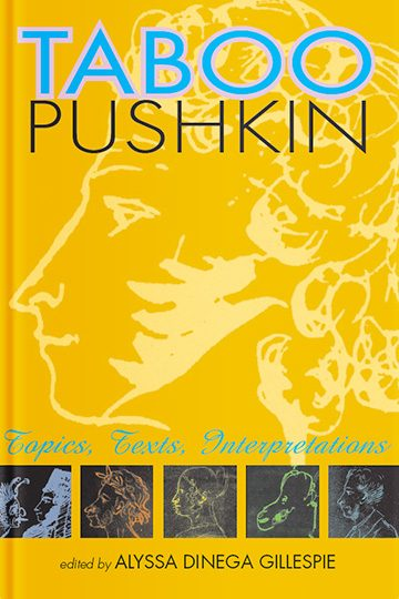 Taboo Pushkin: Topics, Texts, Interpretations