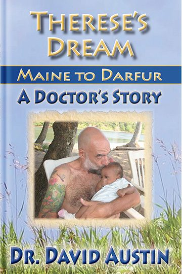 Therese's Dream – Maine to Darfur: A Doctor's Story