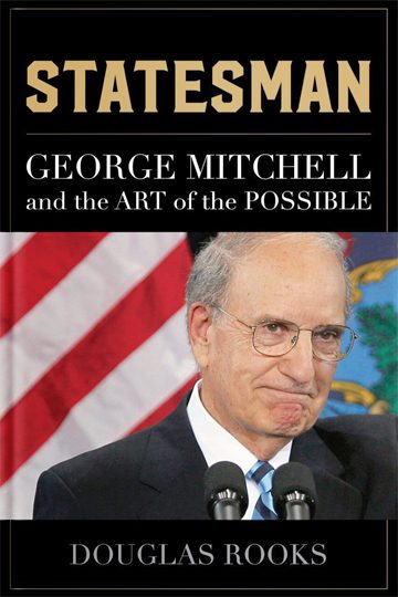 Statesman: George Mitchell and the Art of the Possible
