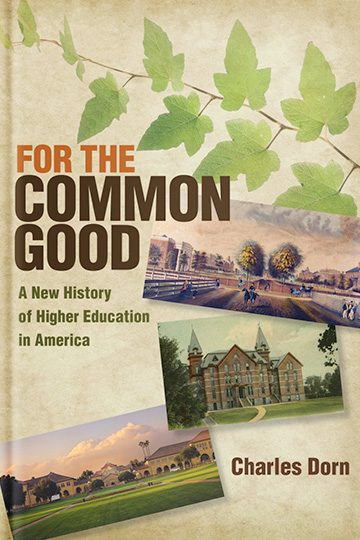 For the Common Good: A New History of Higher Education in America