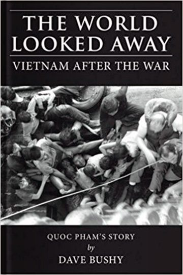 The World Looked Away: Vietnam After the War
