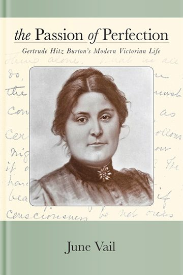 The Passion of Perfection: Gertrude Hitz Burton's Modern Victorian Life