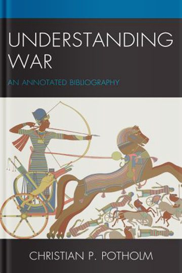 Understanding War: An Annotated Bibliography