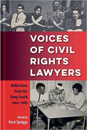 Voices of Civil Rights Lawyers: Reflections from the Deep South, 1964–1980