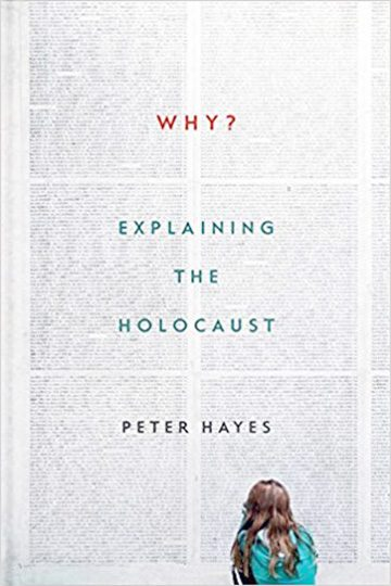 Why? Explaining the Holocaust