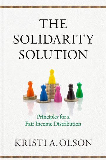 The Solidarity Solution: Principles for a Fair Income Distribution