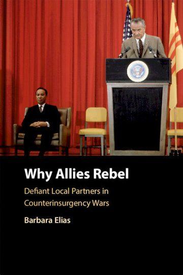 Why Allies Rebel: Defiant Local Partners in Counterinsurgency Wars